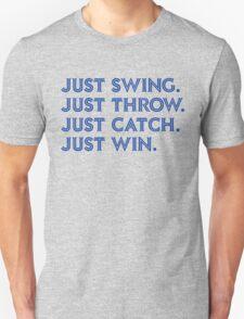 Just Win. (Blue) Unisex T-Shirt
