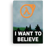 I Want To Believe - Half Life 3 Canvas Print