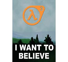 I Want To Believe - Half Life 3 Photographic Print