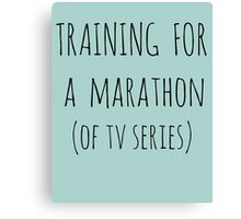 training for  a  marathon (of tv series) Canvas Print