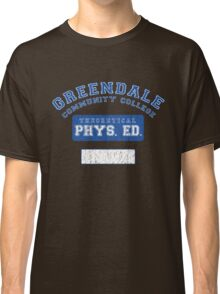 Greendale Theoretical Phys. Ed.  Classic T-Shirt