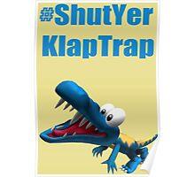 #ShutYerKlapTrap Poster