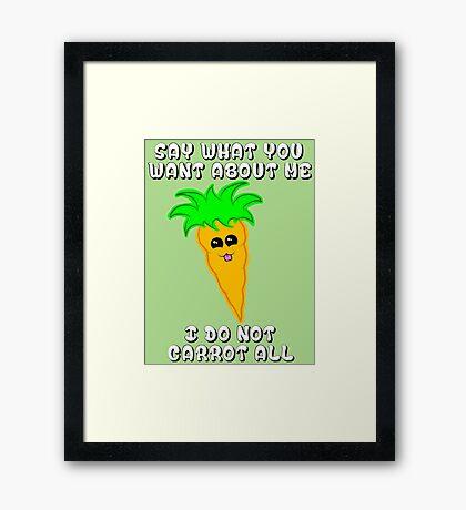 I do not carrot all Framed Print