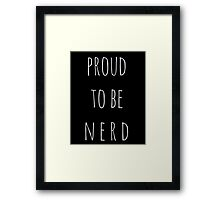 proud to be a nerd Framed Print