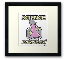 Science Is For Everybody! Framed Print