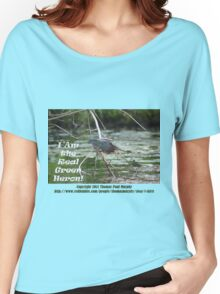 I Am the Real Green Heron! Women's Relaxed Fit T-Shirt