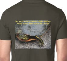 So you were faster this time.  Who says the race is over? Unisex T-Shirt