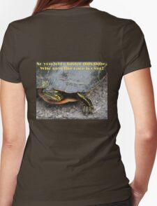 So you were faster this time.  Who says the race is over? T-Shirt