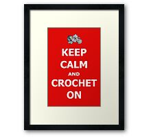 Keep calm and crochet on Framed Print