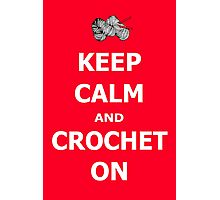 Keep calm and crochet on  Photographic Print