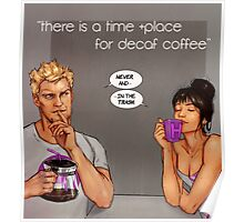 time and place for decaf Poster