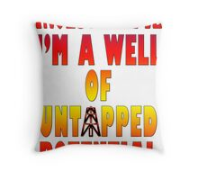 Untapped Potential Throw Pillow