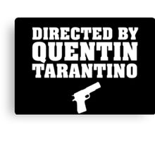 Directed by Quentin Tarantino (White)  Canvas Print