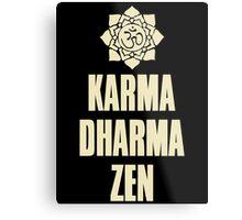 Karma Dharma Zen Metal Print