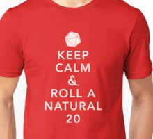 Keep Calm and Roll a Natural 20 Unisex T-Shirt