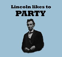 Lincoln likes to party Unisex T-Shirt