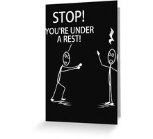 You're Under a Rest! Greeting Card