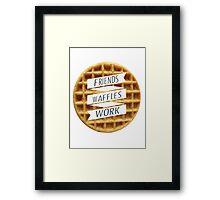 friends. waffles. work  Framed Print