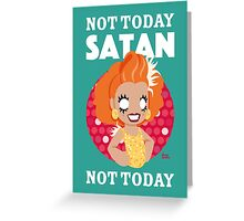 Not Today Satan, Not Today Greeting Card