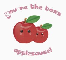You're the boss, applesauce! by sweettoothliz