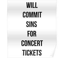 Will commit sins for concert tickets Poster