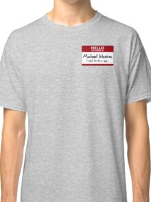 "Nametag Parody: Burn Notice - ""My Name Is Michael Westen"" Classic T-Shirt"