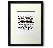 Brittana Vow ; I would have suffered it all.  Framed Print