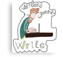 Writers gonna write Canvas Print