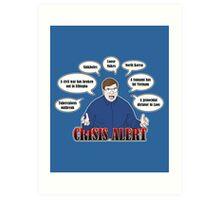 Community -- CRISIS ALERT! Art Print