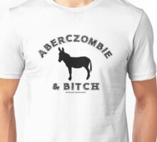 aberczombie & bitch Unisex T-Shirt