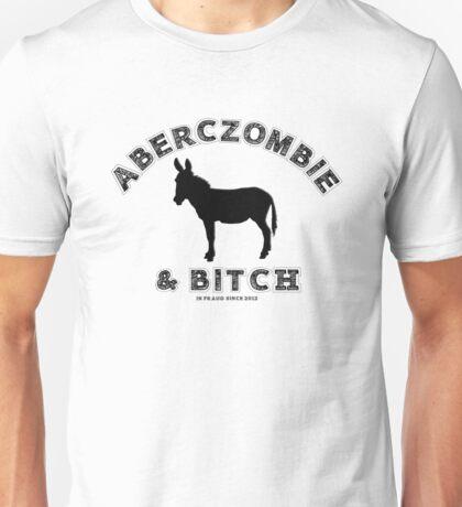 aberczombie & bitch Unisex T-Shirt