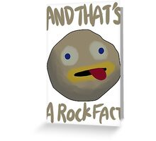 And That's a Rock Fact! Greeting Card