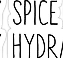 Stay Spice, Stay Hydrated Sticker