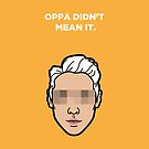 Oppa Didn't Mean It by theoneshots
