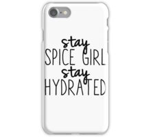 Stay Spice, Stay Hydrated 2 iPhone Case/Skin