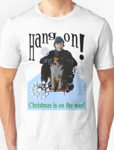 Hang on! Christmas is on the way!  (Transparent Background) T-Shirt