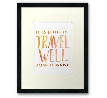 Travel Well Framed Print