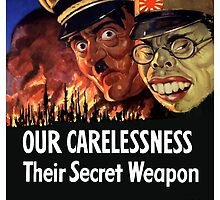 Our Carelessness -- Their Secret Weapon by warishellstore
