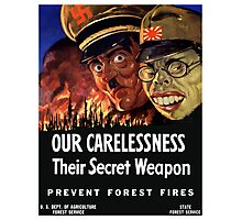 Our Carelessness -- Their Secret Weapon Photographic Print
