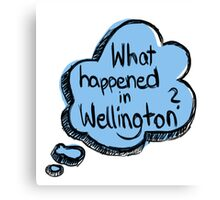 What happened in Wellington? Canvas Print