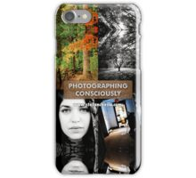 Photographing Consciously iPhone Case/Skin