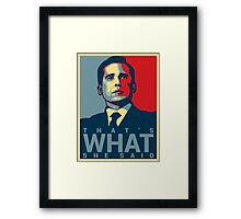 That's What She Said - Michael Scott - The Office US Framed Print