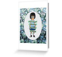 I Am A Smart, Strong, Sensual Woman - Tina Greeting Card