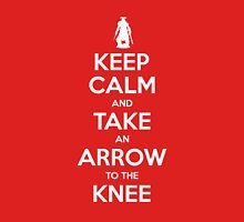 Keep Calm and Take an Arrow to the Knee Unisex T-Shirt