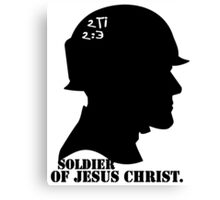 2TIMOTHY 2:3 SOLDIER OF JESUS CHRIST Canvas Print