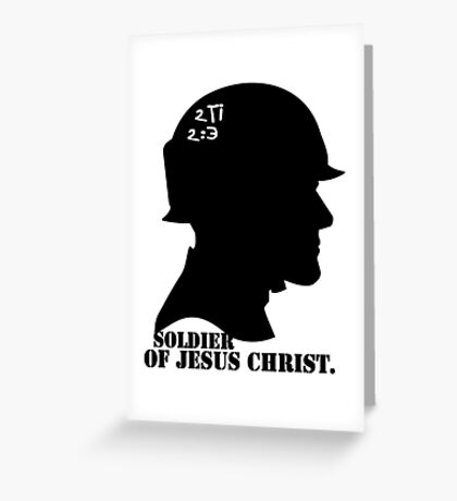 2TIMOTHY 2:3 SOLDIER OF JESUS CHRIST Greeting Card