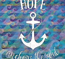 Hope Anchors the Soul by noondaydesign
