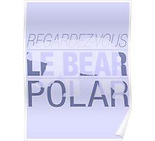 Regardez-Vous, Le Bear Polar! Poster