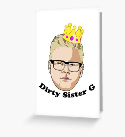 Dirty Sister G - Black Text Greeting Card