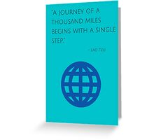 """A journey of a thousand miles begins with a single step."" – Lao Tzu Greeting Card"